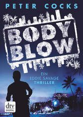 Body Blow - Ein Eddie Savage Thriller
